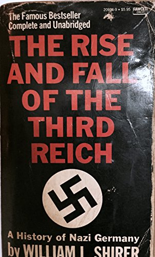 The Rise and Fall of the Third Reich - A History of Nazi Germany: William L SHIRER