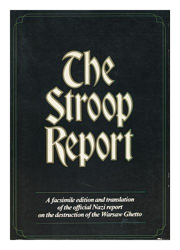 9780436500367: The Stroop Report : the Jewish Quarter of Warsaw is No More! / Translated from the German and Annotated by Sybil Milton ; Introduction by Andrzej Wirth