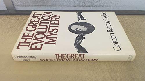The Great Evolution Mystery: Taylor Gordon Rattray