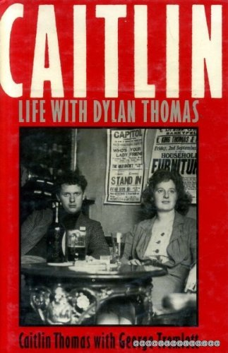 Caitlin Life With Dylan Thomas
