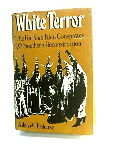 9780436539855: White Terror: Ku Klux Klan Conspiracy and Southern Reconstruction