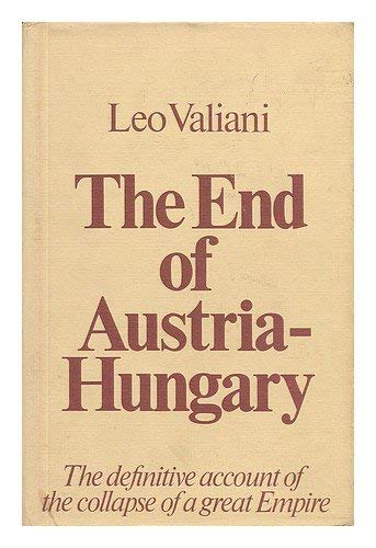9780436552304: End of Austria-Hungary: The Definitive Account of the Collapse of a Great Empire