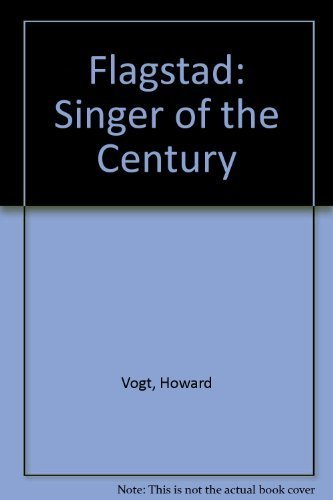 Flagstad: Singer of the Century - Vogt, Howard