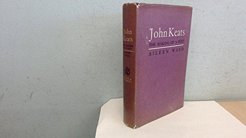 John Keats; the Making of a Poet: ward, aileen