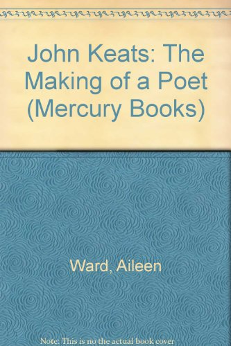 9780436561528: John Keats: The Making of a Poet (Mercury Books)