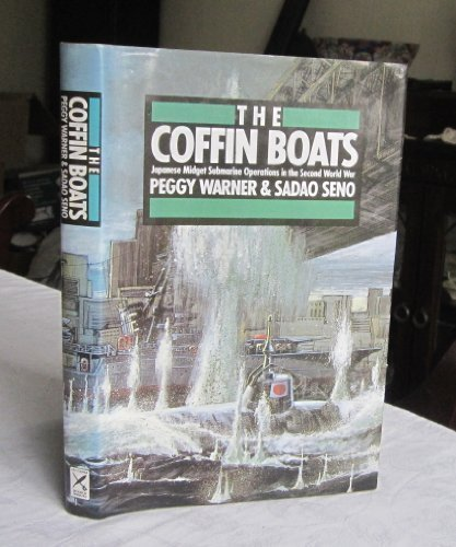 THE COFFIN BOATS. Japanese Midget Submarine Operations in the Second World War.