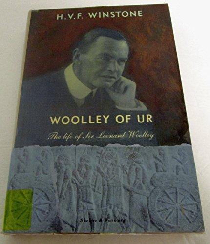 9780436577901: Woolley of Ur: The Life of Sir Leonard Woolley