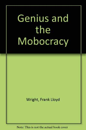 Genius and the Mobocracy: Wright , Frank