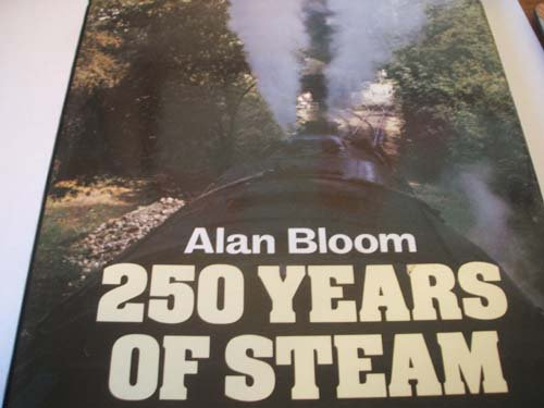 250 Years Of Steam (SCARCE FIRST EDITION, FIRST PRINTING SIGNED BY THE AUTHOR)
