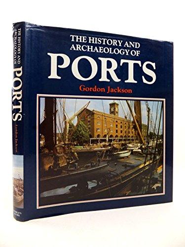 The History and Archaeology of Ports: Jackson, Gordon