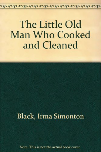 9780437274304: The Little Old Man Who Cooked and Cleaned