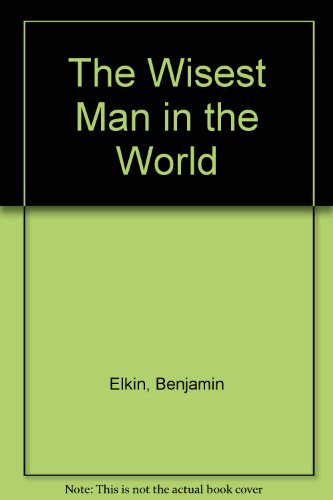 The Wisest Man in the World (9780437374509) by Benjamin Elkin