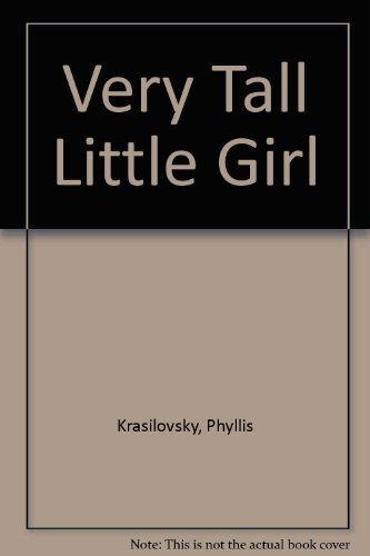 Very Tall Little Girl (043753507X) by Phyllis Krasilovsky