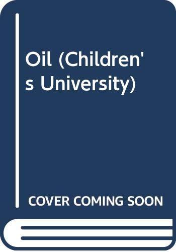 9780437536013: Oil (Children's University)
