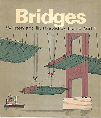 Bridges: Kurth, Heinz (Written and Illustrated by).