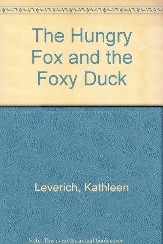 9780437545404: The Hungry Fox and the Foxy Duck