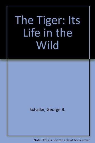 The Tiger: Its Life in the Wild (0437732703) by George B. Schaller; Millicent E. Selsam