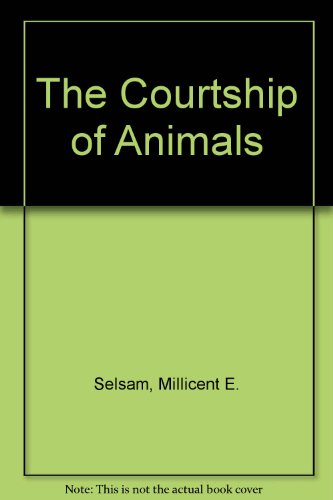 The Courtship of Animals (0437741028) by Selsam, Millicent E.