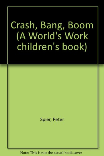 9780437765086: Crash, Bang, Boom (A World's Work Children's Book)