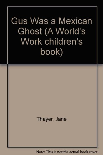 9780437794123: Gus Was a Mexican Ghost (A World's Work children's book)