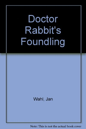 9780437841803: Doctor Rabbit's Foundling