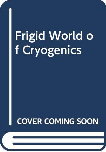 9780437865007: Frigid World of Cryogenics