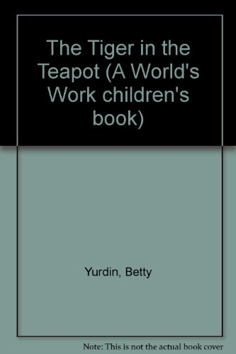 9780437876003: The Tiger in the Teapot (A World's Work children's book)
