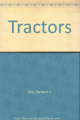 Tractors (0437899268) by Zim, Herbert S.; Skelly, James; J.R. Skelly