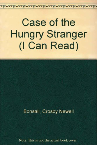 Case of the Hungry Stranger (I Can Read) (0437900339) by Crosby Newell Bonsall
