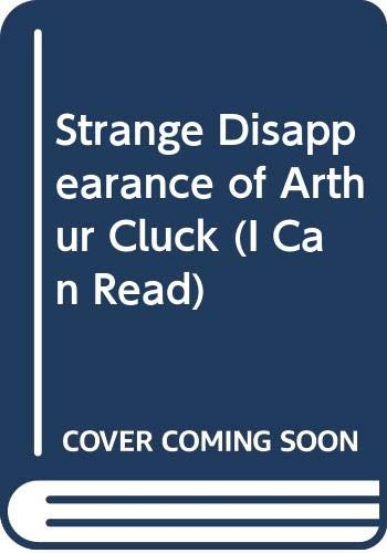 9780437900463: Strange Disappearance of Arthur Cluck (I Can Read)