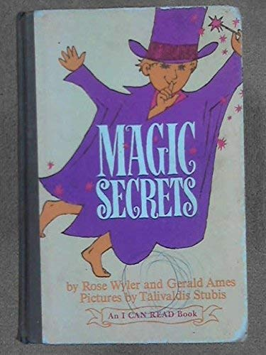 Magic Secrets (I Can Read Book) (0437900479) by Gerald Ames; Rose Wyler