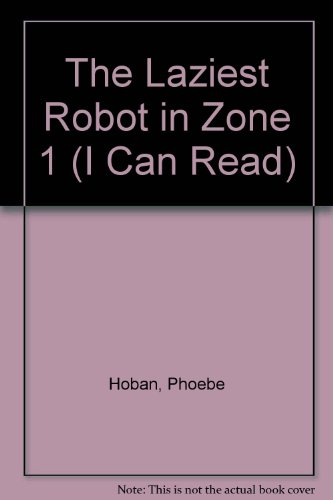 9780437901453: The Laziest Robot in Zone 1 (I Can Read)
