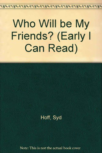 9780437905031: Who Will be My Friends? (Early I Can Read)