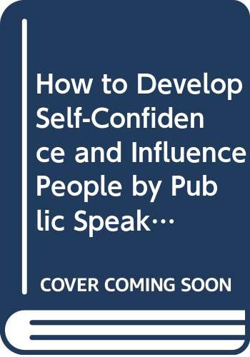 9780437950499: How to Develop Self-Confidence and Influence People by Public Speaking (Cedar Books)