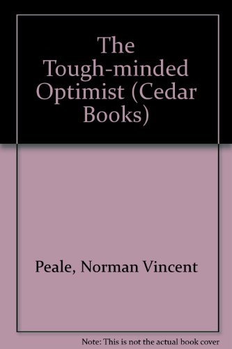 The Tough-minded Optimist (Cedar Book) (Cedar Books) (9780437951250) by Peale, Norman Vincent