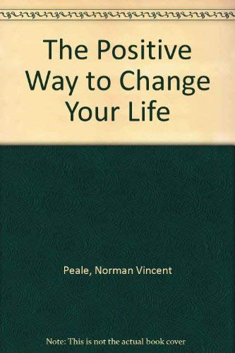 9780437951632: The Positive Way to Change Your Life