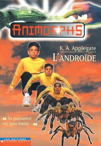 9780439004442: L' Androïde (Animorphs, No. 10)