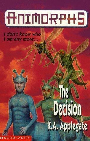 9780439010641: The Decision (Animorphs)