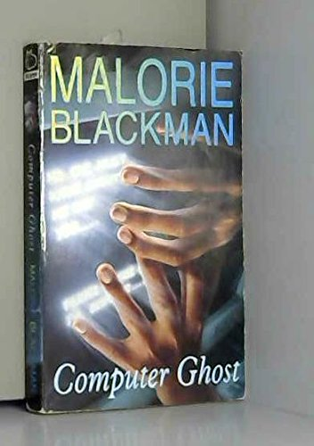 The Computer Ghost (9780439010764) by Blackman, Malorie