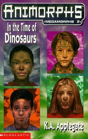 9780439011112: Megamorphs: In the Time of Dinosaurs No.2 (Animorphs)
