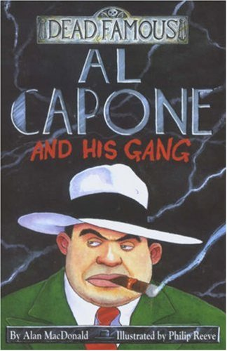 Dead Famous. Al Capone and His Gang