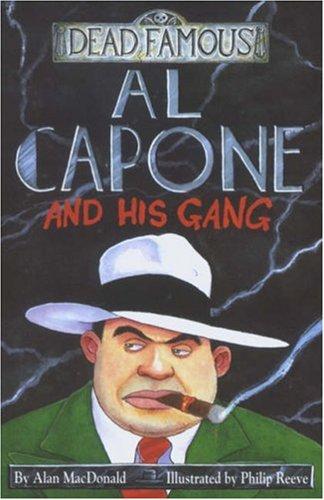 Dead Famous. Al Capone and His Gang: Alan MacDonald
