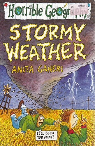 By Anita Ganeri Horrible Geography Stormy Weather 9780439944533