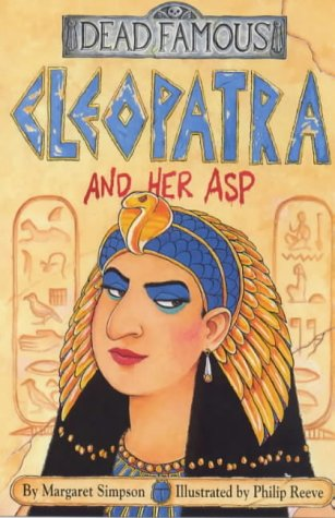 9780439013642: Cleopatra and Her Asp (Dead Famous)