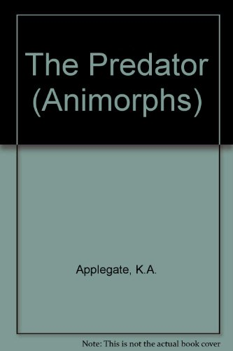 9780439014175 The Predator Animorphs Abebooks Ka Applegate
