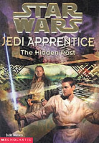 "9780439014472: The Hidden Past (""Star Wars"" Jedi Apprentice)"