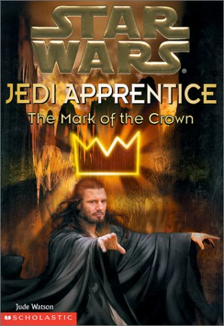 "The Mark of the Crown ( """" Star Wars """" Jedi Apprentice)"