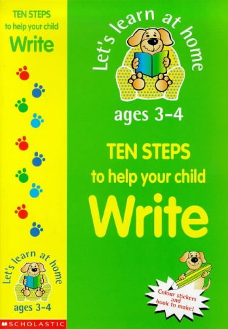 9780439016155: Ten Steps to Help Your Child Write (Let's Learn at Home: Early Years)