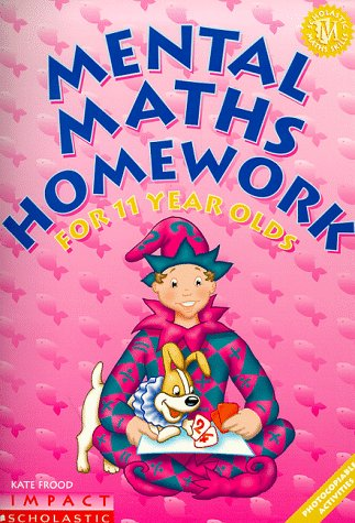 9780439017077: Mental Maths Homework for 11 Year Olds