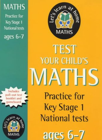 Test Your Child's Maths: Age 6-7 (Let's: William Hartley, Gill